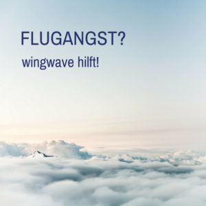 Flugangst behandeln mit wingwave